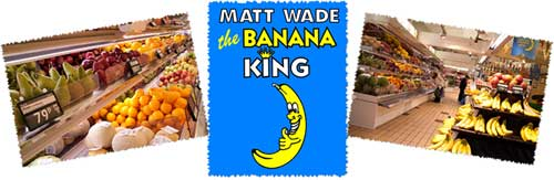 Matt Wade, Banana King
